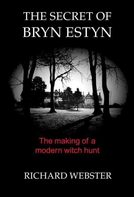 THE SECRET OF BRYN ESTYN The author Richard Webster believed that Gordon Anglesea and Peter Howarth were the victims of a media-orchestrated witch-hunt.
